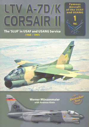 AirDOC Famous Aircraft of the USAF and USANG Vol. 1: LTV A-7D/K Corsair II The 'SLUF' in USAF and USANG Service 1968-1993