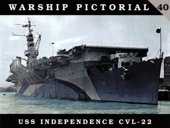 Warship Pictorial 40: USS Independance CVL-22.