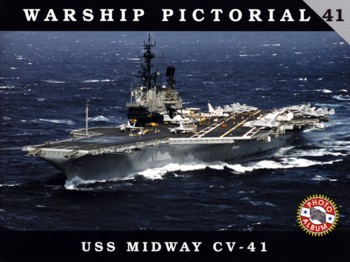 Warship Pictorial 41: USS Midway CV-41.