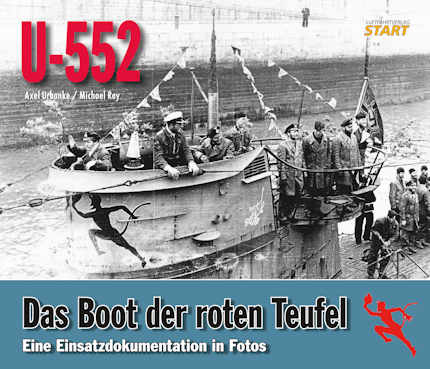 "U-552. The U-Boat with the Red Devil Emblem. An operational history in photos. <font color=""#FF0000"" face=""Arial, Helvetica, sans-serif"">Expected to arrive AUGUST 2020!!</font>"