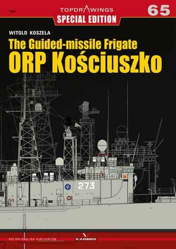 Kagero TopDrawings Special Edition 65: The Guided-missile Frigate ORP Kosciuszko.