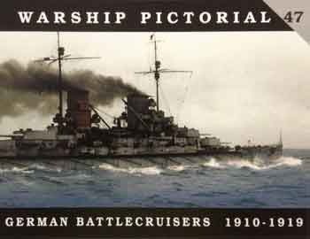 Warship Pictorial 47: German Battlecruisers 1910-1919. <font color=&quot;#FF0000&quot; face=&quot;Arial, Helvetica, sans-serif&quot;>Erscheint ca Februar 2019! </font>
