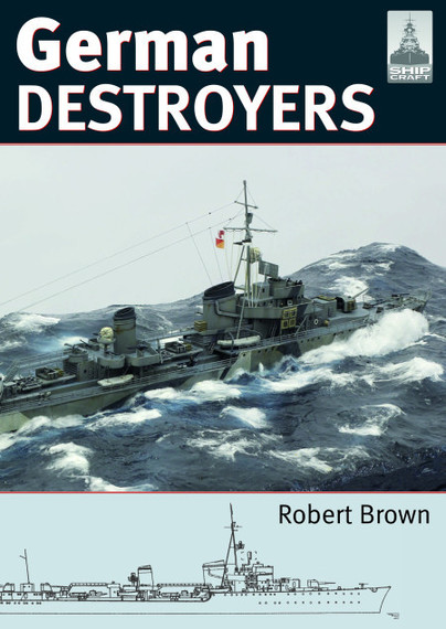 ShipCraft 25: German Destroyers.