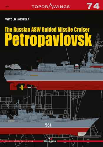 Kagero TopDrawings 74: Petropavlovsk. Russian ASW Guided Missile Cruiser