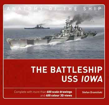 Anatomy of the Ship: The Battleship USS Iowa.