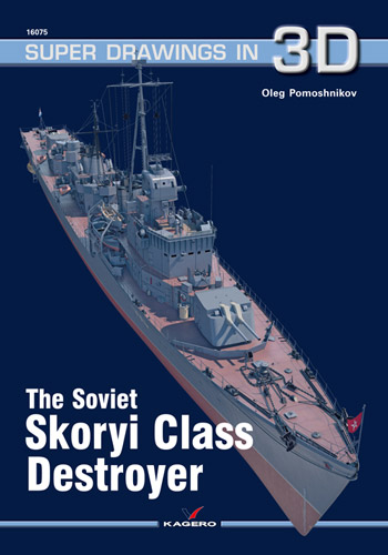 "Kagero Super Drawings in 3D 16075: Soviet Skoryi Class Destroyer. <font color=""#FF0000"" face=""Arial, Helvetica, sans-serif"">Expected to arrive end of January 2020!</font>"