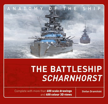 "Anatomy of the Ship: The Battleship Scharnhorst. <font color=""#FF0000"" face=""Arial, Helvetica, sans-serif"">Expected to arrive end of Janaury 2021! </font>"