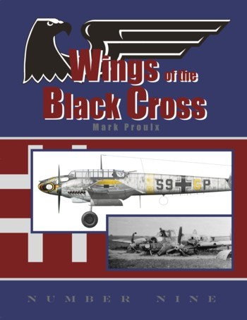 Wings of the Black Cross - Photo Album of Luftwaffe Aircraft, Vol. 09