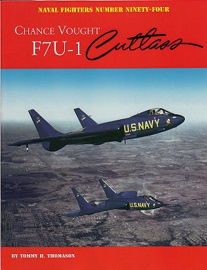 Naval Fighters # 94:  Chance Vought F7U1 Cutlass