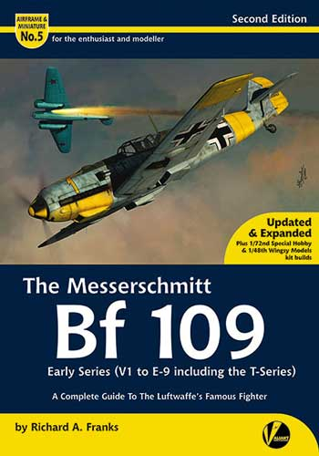 Airframe & Miniature 05: The Messerschmitt BF 109 Early Series V1 to E-9 including the T-Series.