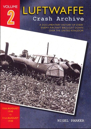 Luftwaffe Crash Archive, Vol. 2: 15th August 1940 to 31st August 1940