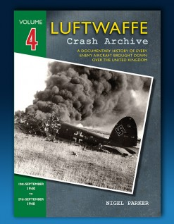 Luftwaffe Crash Archive, Vol. 4: 10th Sept. 1940 - 27th Sept. 1940.