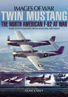 Images of War. Twin Mustang. The North American F-82 at War. Rare Photographs from the Wartime Archives.