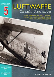 Luftwaffe Crash Archive, Vol. 5: 28th Sept. 1940 til 27th Oct. 1940.