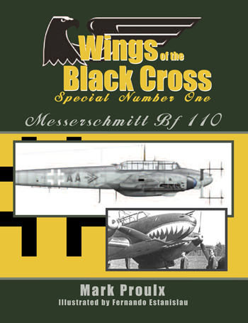 Wings of the Black Cross Special Number One: Messerschmitt Bf 110.