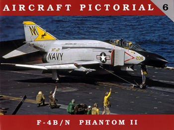 Aircraft Pictorial 06: F-4B/N Phantom II.