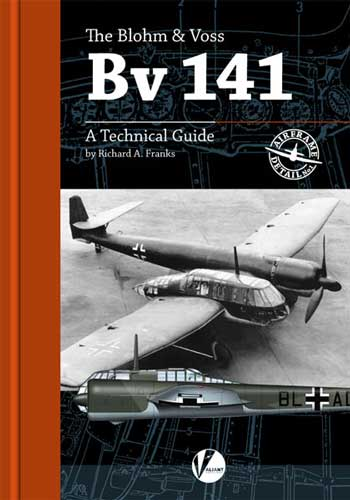 "Airframe Detail No. 1: The Blohm & Voss Bv 141. A Technical Guide. <font color=""#FF0000"" face=""Arial, Helvetica, sans-serif"">Expected to arrive May 2021!</font>"