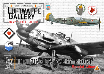 Luftwaffe Gallery m(Lu/Ga) Album Special 02: JG 77 Special Album 1938-1945. Fighting on Every Front.