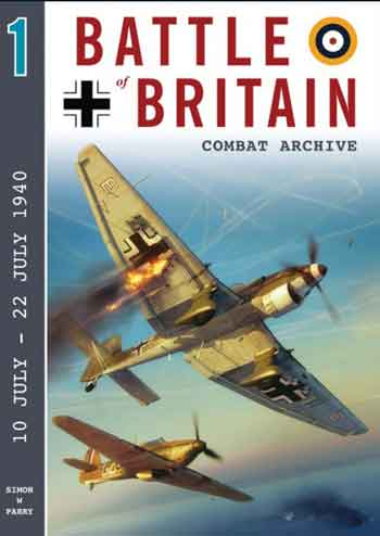 Battle of Britain Combat Archive 1: 10 - 22 July 1940