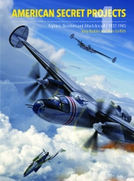 American Secret Projects, Vol. 1: Fighters, Bombers and Attack Aircraft 1937-1945