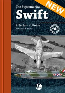 Airframe Detail No. 4: The Supermarine Swift. A Technical Guide.