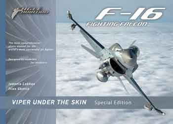 F-16 Fighting Falcon. Viper under The Skin. The most comprehensive photo manual for the world's most successful jet fighter. <font color=&quot;#FF0000&quot; face=&quot;Arial, Helvetica, sans-serif&quot;>Expected to arrive mid/end of March 2016!</font>