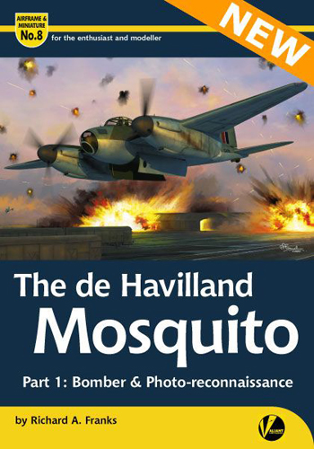Airframe & Miniature No. 8: The de Havilland Mosquito, pt. 1: Bomber & Reconnaissance.
