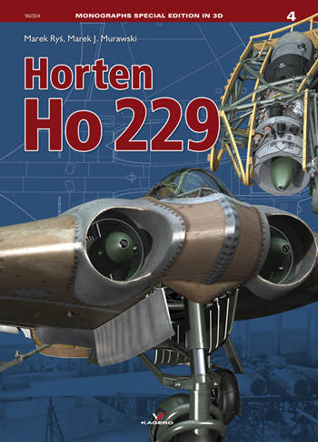 Kagero Monographs Special Edition 04: Horten Ho 229. Available END OF OCTOBER 2018!