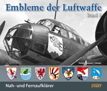 Embleme der Luftwaffe, Bd. 1: Nah- und Fernaufklärer. <font color=&quot;#FF0000&quot; face=&quot;Arial, Helvetica, sans-serif&quot;>Expected to arrive July 2018!</font>