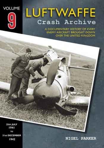 Luftwaffe Crash Archive, Vol. 9: 25th July 1941 – 31st Dec. 1942.