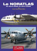"Le Noratlas. Du Nord 2500 au Nord 2508. <font color=""#FF0000"" face=""Arial, Helvetica, sans-serif"">REPRINT about June 2021!</font>"