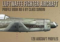 Luftwaffe Fighter Aircraft Profile Book, No. 6.