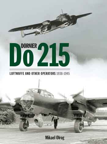 Dornier Do 215: Luftwaffe and other Operations 938-1945.