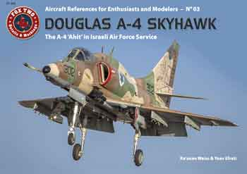 Douglas A-4 Skyhawk. The A-4N and TA-4J 'Ahit' in Israeli Air Force Service. FT003.