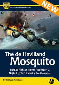 Airframe & Miniature No. 10: The de Havilland Mosquito, pt. 2: Fighter, Fighter-Bomber, Night-Fighter (Incl. Sea Mosquito).