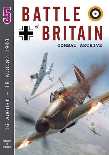 Battle of Britain Combat Archive 5: 16 August - 17 August 1940.