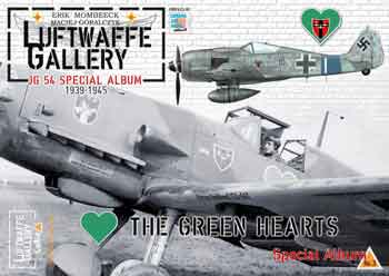 "Luftwaffe Gallery (Lu/Ga) Album Special 03: JG 54 The Green Hearts (""Grünherz"")."