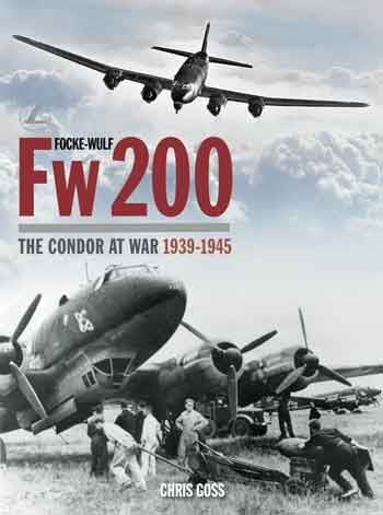 The Focke-Wulf Fw 200 The Condor at War 1939-1945.