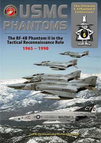 USMC Phantoms. The RF-4B in the Tactical Reconnaissance Role 1965 – 1990.