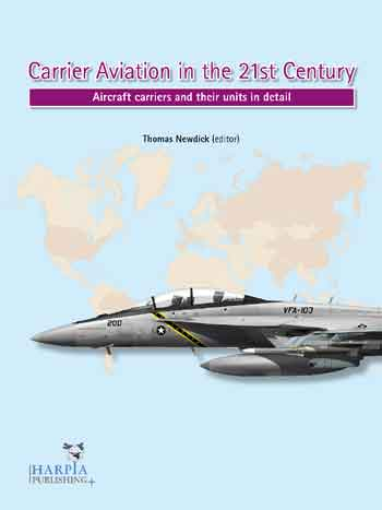 Carrier Aviation in the 21st Century. Aircraft carriers and their units in detail. <font color=&quot;#FF0000&quot; face=&quot;Arial, Helvetica, sans-serif&quot;>Erscheint ca Ende Januar 2018!</font>