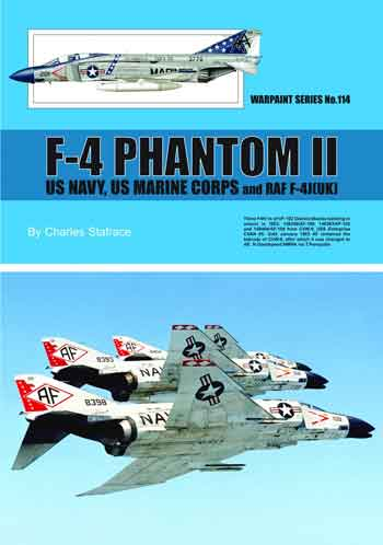 Warpaint No. 114: F-4 Phantom II. US Navy, US Marine Corps and RAF F-4J (UK).