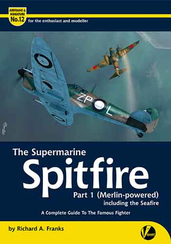 "Airframe & Miniature No. 12: The Supermarine Spitfire, pt. 1. (Merlin-powered) including the Seafire.. <font color=""#FF0000"" face=""Arial, Helvetica, sans-serif"">REPRINT in spring 2021!!</font>"