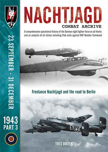 Nachtjagd Combat Archive, pt. 3: 23 September - 31 December 1943. Freelance Nachtjagd and the road to Berlin.