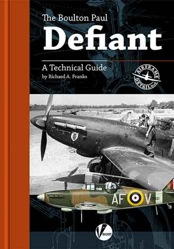 Airframe Detail No. 5: The Boulton Paul Defiant- A Detailed Guide To The RAF's Turret Fighter.