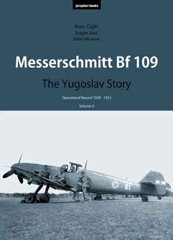 Messerschmitt Bf 109. The Yugsolav Story, Vol. 2. Operational Record 1939-1953.