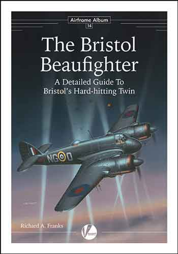 Airframe Album 14: The Bristol Beaufighter. A detailed Guide to Bristol\'s Hard-hitting twin.