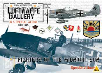 Luftwaffe Gallery (Lu/Ga) Album Special 04: JG 5 Fighters of the Midnight Sun 1940-1945. <font color=&quot;#FF0000&quot; face=&quot;Arial, Helvetica, sans-serif&quot;>Erscheint Anfang 2019!!</font>