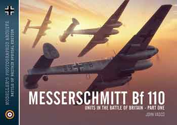 Modeller's Photographic Archive 02: Messerschmitt Bf 110 Units in the Battle of Britain, part 1
