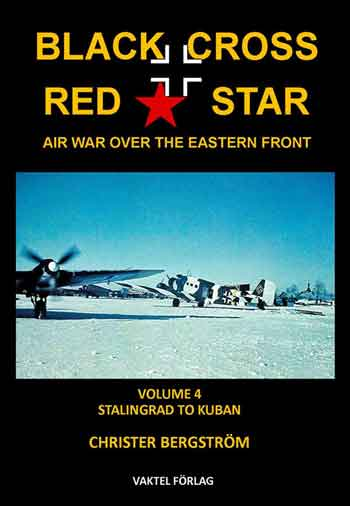 Black Cross - Red Star. Air War over the Eastern Front, Vol. 4: Stalingrad to Kuban 1942-1943. <font color=&quot;#FF0000&quot; face=&quot;Arial, Helvetica, sans-serif&quot;>Erscheint ca Mai/Juni 2019</font>