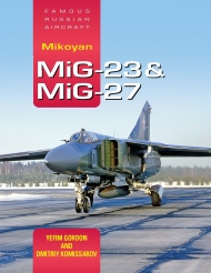 "MiG-23 & MiG-27. Famous Russian Aircraft. <font color=""#FF0000"" face=""Arial, Helvetica, sans-serif"">Expected to arrive summer/autumn 2019!</font>"